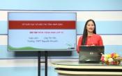 Dạy học trên truyền hình: Ôn tập kiến thức Anh Văn 12 - TOPIC REVIEW: SUBJECT AND VERB AGREEMENT ( 25/04/2020 )