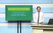 Dạy học trên truyền hình: Ôn tập kiến thức Toán 12- Chuyên đề: GTLN - GTNN của hàm số ( 12/04/2020 )